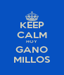 KEEP CALM HOY GANO MILLOS - Personalised Poster A4 size