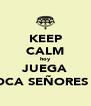 KEEP CALM hoy JUEGA BOCA SEÑORES :') - Personalised Poster A4 size