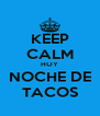 KEEP CALM HOY NOCHE DE TACOS - Personalised Poster A4 size