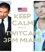 KEEP CALM HOY TWITCAM 3PM MIAMI - Personalised Poster A4 size