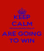KEEP CALM HUDDERSFIELD ARE GOING TO WIN - Personalised Poster A4 size