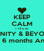 KEEP CALM i <3 u to INFINITY & BEYOND  Happy 3years & 6 months Anniversary babe  - Personalised Poster A4 size