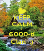 KEEP CALM i 6000-ti Clan  :) - Personalised Poster A4 size