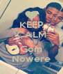 KEEP CALM I Aint Goin Nowere - Personalised Poster A4 size