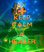 KEEP CALM I AM A HEALER - Personalised Poster A4 size
