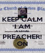 KEEP CALM I AM A LEGAL PREACHER! ON - Personalised Poster A4 size