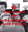KEEP CALM I AM  A MOM DIRECTIONER AND PROUD - Personalised Poster A4 size