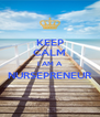 KEEP CALM I AM A NURSEPRENEUR  - Personalised Poster A4 size