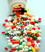 KEEP CALM I AM A  PHARMACIST  - Personalised Poster A4 size