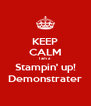 KEEP CALM I am a Stampin' up! Demonstrater - Personalised Poster A4 size