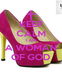 KEEP CALM I AM A WOMAN OF GOD - Personalised Poster A4 size