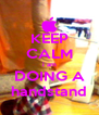 KEEP CALM i am DOING A handstand - Personalised Poster A4 size