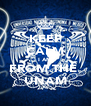 KEEP CALM I AM FROM THE  UNAM - Personalised Poster A4 size
