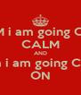 KEEP CALM i am going China Beach CALM AND Keep Calm i am going China Beach ON - Personalised Poster A4 size