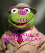 KEEP CALM I AM GOING TO PERSUADE BISHOP FELLAY - Personalised Poster A4 size