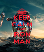 KEEP CALM I AM IRON MAN - Personalised Poster A4 size