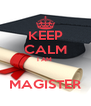 KEEP CALM I AM   MAGISTER - Personalised Poster A4 size