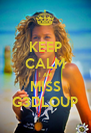 KEEP CALM I AM MISS G3DLOUP - Personalised Poster A4 size