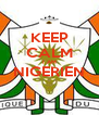 KEEP CALM I AM NIGERIEN  - Personalised Poster A4 size
