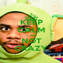 KEEP CALM I AM NOT CRAZY - Personalised Poster A4 size