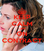 KEEP CALM I AM ON CONTRACT - Personalised Poster A4 size