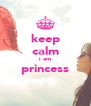 keep calm i am princess  - Personalised Poster A4 size