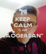 "KEEP CALM ""I AM SÃOGERSAN""  - Personalised Poster A4 size"
