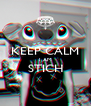 KEEP CALM I AM STICH  - Personalised Poster A4 size