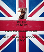 KEEP CALM i am the queen in UK  but i need a princess  FAY  - Personalised Poster A4 size