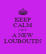 KEEP CALM I BUY A NEW LOUBOUTIN - Personalised Poster A4 size