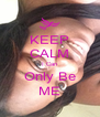 KEEP CALM I Can Only Be ME - Personalised Poster A4 size