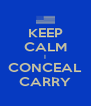KEEP CALM I CONCEAL CARRY - Personalised Poster A4 size