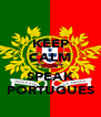 KEEP CALM I DON'T SPEAK PORTUGUES - Personalised Poster A4 size