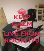 KEEP CALM I GOT THIS LIVE FROM ROOM 179 - Personalised Poster A4 size