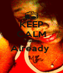 KEEP CALM I haters Already   - Personalised Poster A4 size