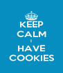 KEEP CALM I HAVE COOKIES - Personalised Poster A4 size