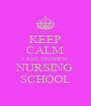 KEEP CALM I JUST FINISHED NURSING SCHOOL - Personalised Poster A4 size