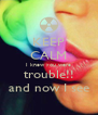 KEEP CALM I knew you were trouble!! and now I see - Personalised Poster A4 size
