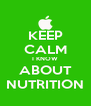 KEEP CALM I KNOW ABOUT NUTRITION - Personalised Poster A4 size