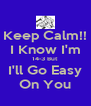 Keep Calm!! I Know I'm 14-3 But I'll Go Easy On You - Personalised Poster A4 size