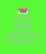 KEEP CALM I LISTEN TO THE ZOO STRONZI!!! - Personalised Poster A4 size