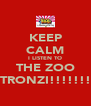 KEEP CALM I LISTEN TO THE ZOO STRONZI!!!!!!!! - Personalised Poster A4 size