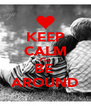 KEEP CALM I'LL BE  AROUND - Personalised Poster A4 size