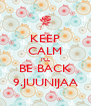 KEEP CALM I'LL BE BACK 9.JUUNIJAA - Personalised Poster A4 size