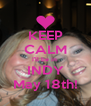 KEEP CALM I'll be in  INDY May 18th! - Personalised Poster A4 size