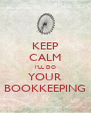 KEEP CALM I'LL DO YOUR BOOKKEEPING - Personalised Poster A4 size