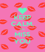 KEEP CALM, I'LL MISS YOU - Personalised Poster A4 size