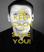 KEEP CALM I'LL SAVE  YOU! - Personalised Poster A4 size