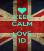 KEEP CALM I LOVE 1D - Personalised Poster A4 size