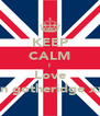 KEEP CALM I Love Ben gotheridge xxx  - Personalised Poster A4 size